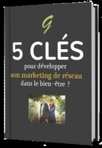Ebook 5 clés pour développer son marketing de réseau dans le bien être